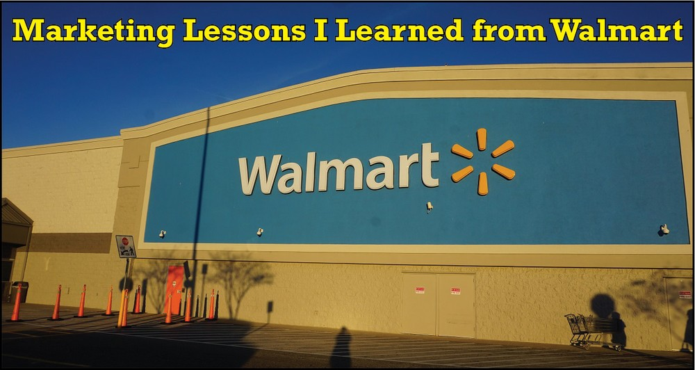 Marketing Lessons I Learned from Walmart
